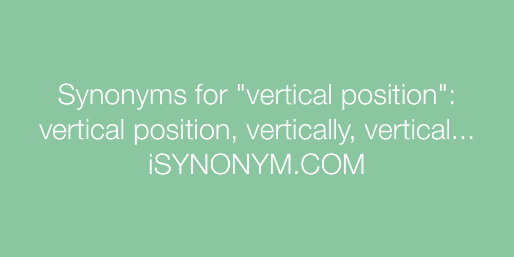 Synonyms vertical position