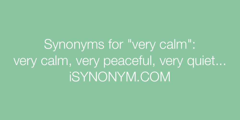 Synonyms very calm
