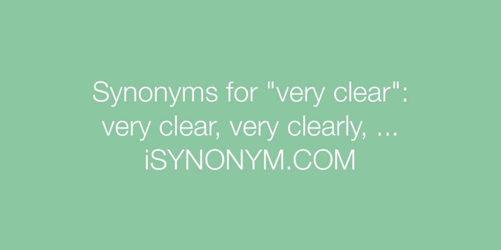 Synonyms very clear
