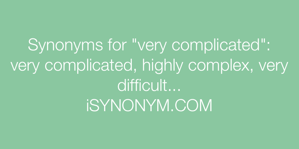 Synonyms very complicated