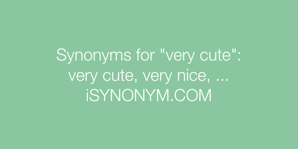 Synonyms very cute