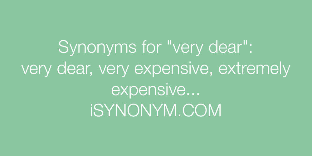 Synonyms very dear