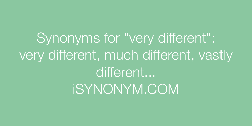 Synonyms very different