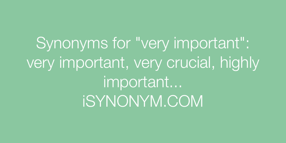 Synonyms very important