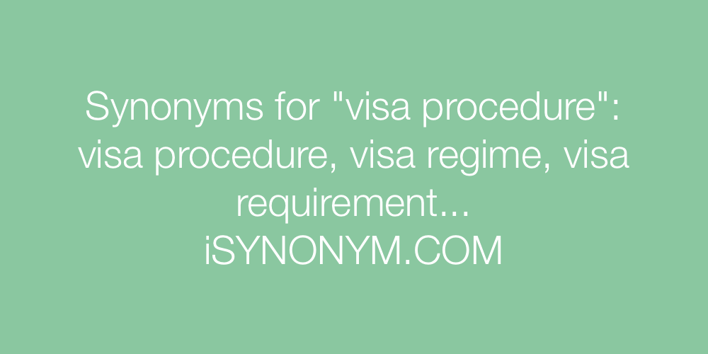 Synonyms visa procedure