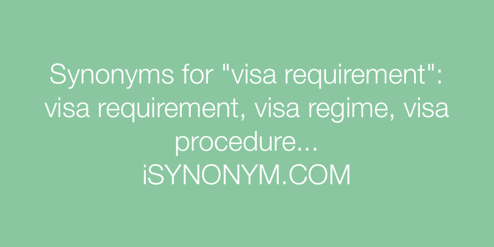 Synonyms visa requirement