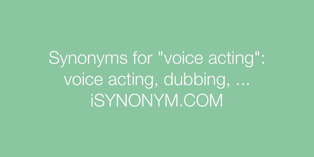Synonyms voice acting