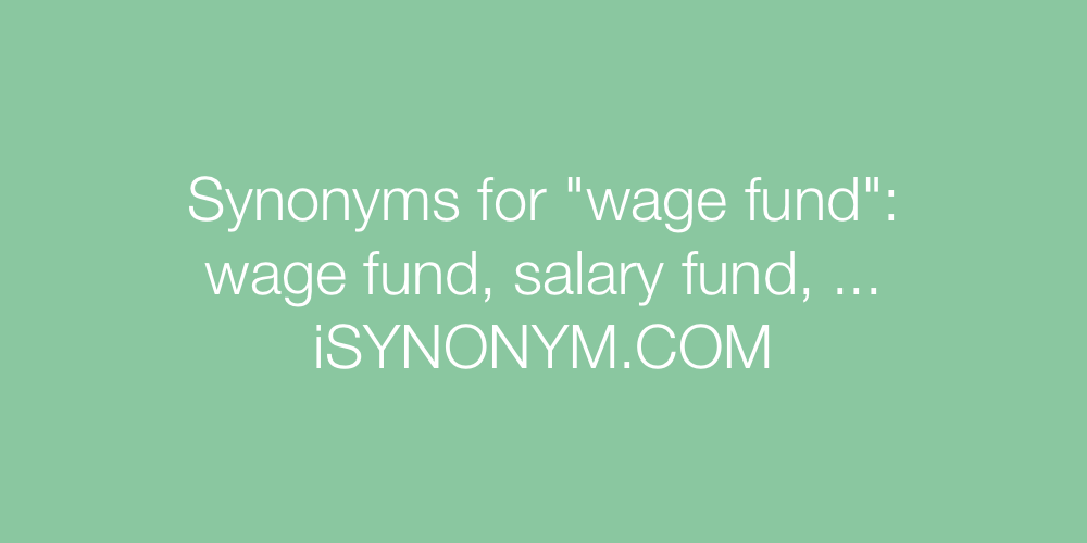 Synonyms wage fund