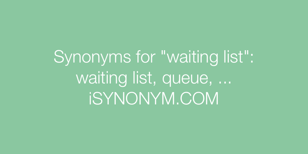 Synonyms waiting list