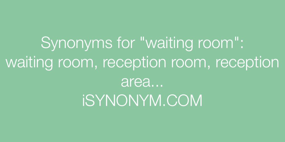 Synonyms waiting room