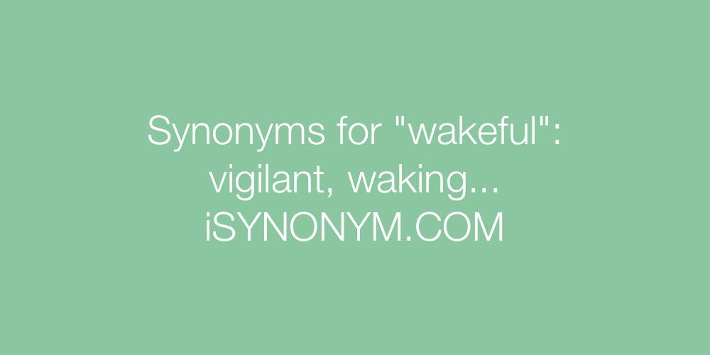 Synonyms wakeful
