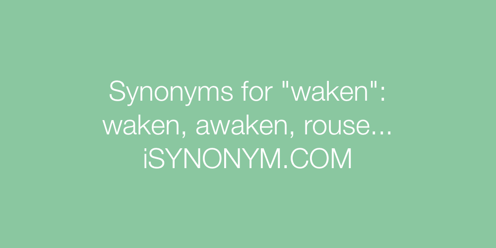 Synonyms waken