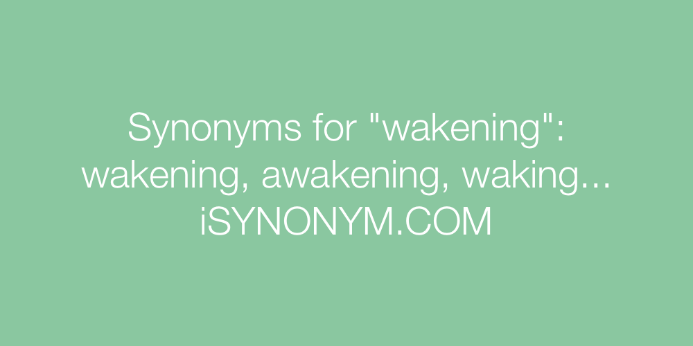 Synonyms wakening