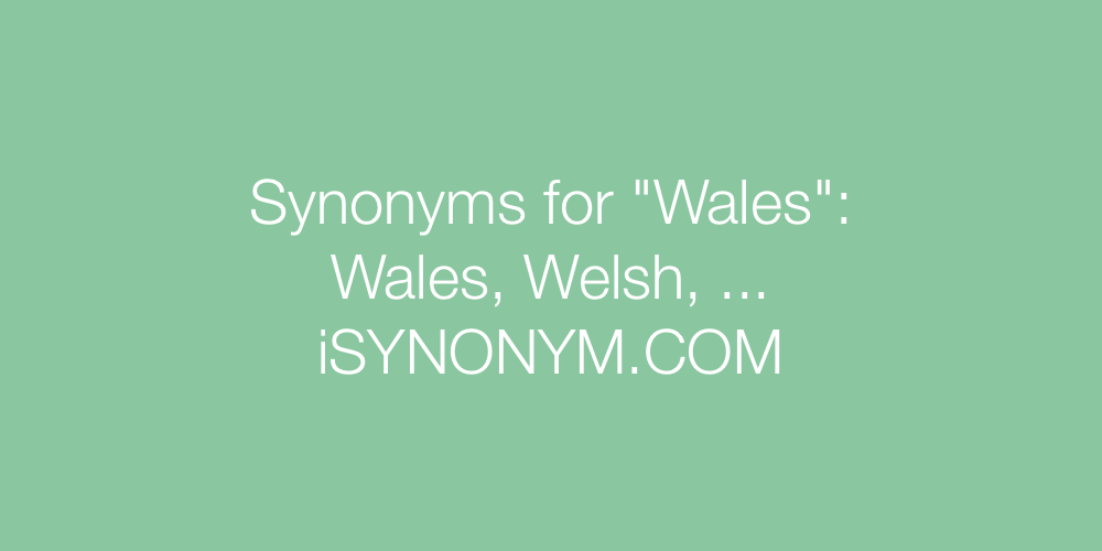 Synonyms Wales
