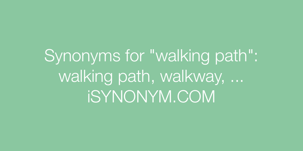 Synonyms walking path