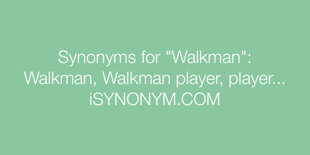 Synonyms Walkman