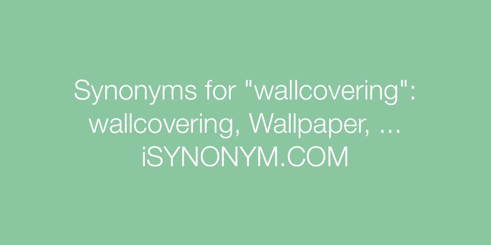 Synonyms wallcovering