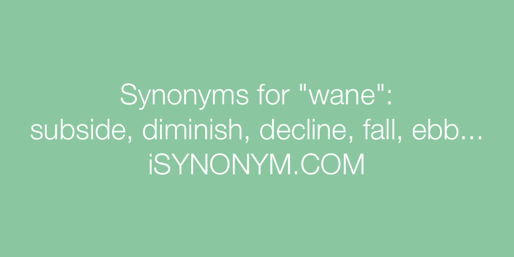 Synonyms wane