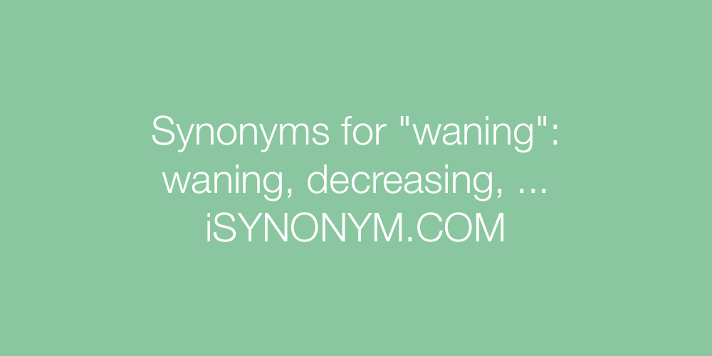 Synonyms waning