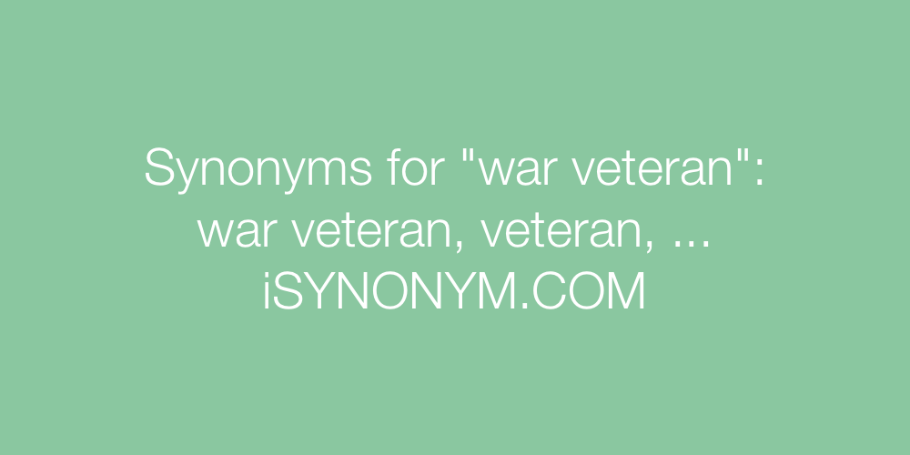 Synonyms war veteran