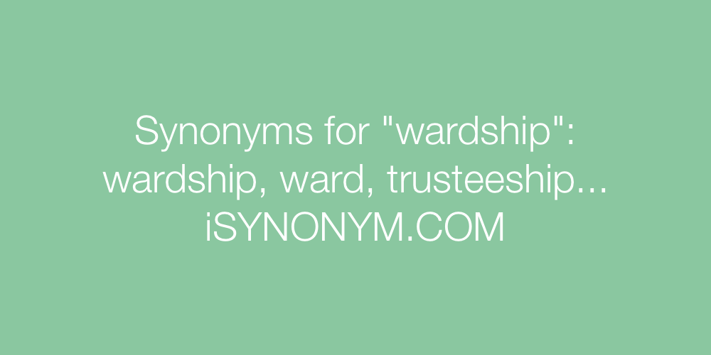 Synonyms wardship