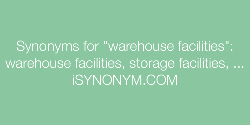 Synonyms warehouse facilities