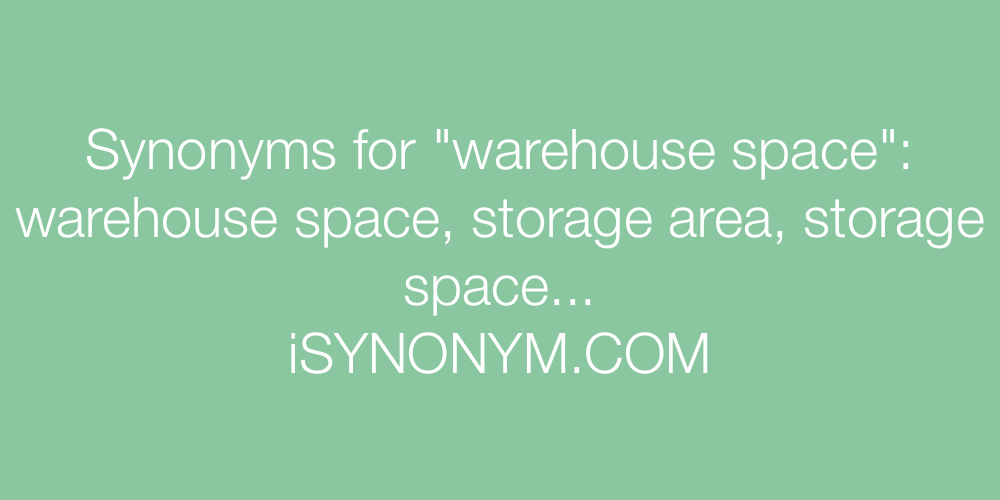 Synonyms warehouse space