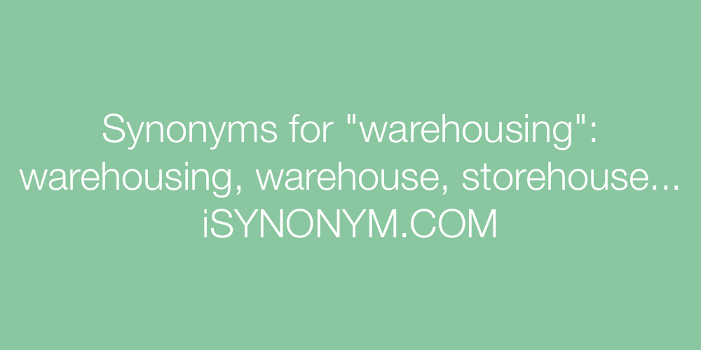 Synonyms warehousing