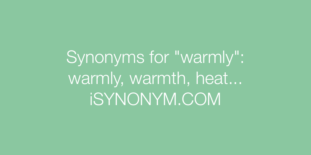 Synonyms warmly