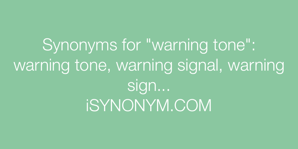 Synonyms warning tone