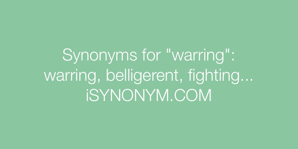 Synonyms warring