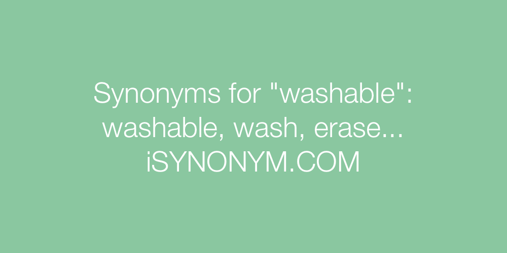 Synonyms washable