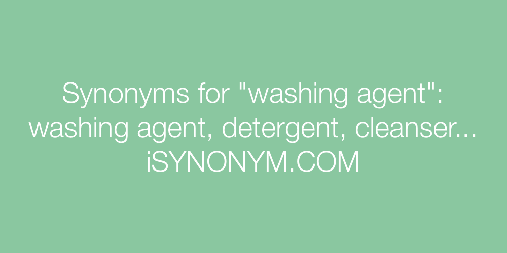 Synonyms washing agent