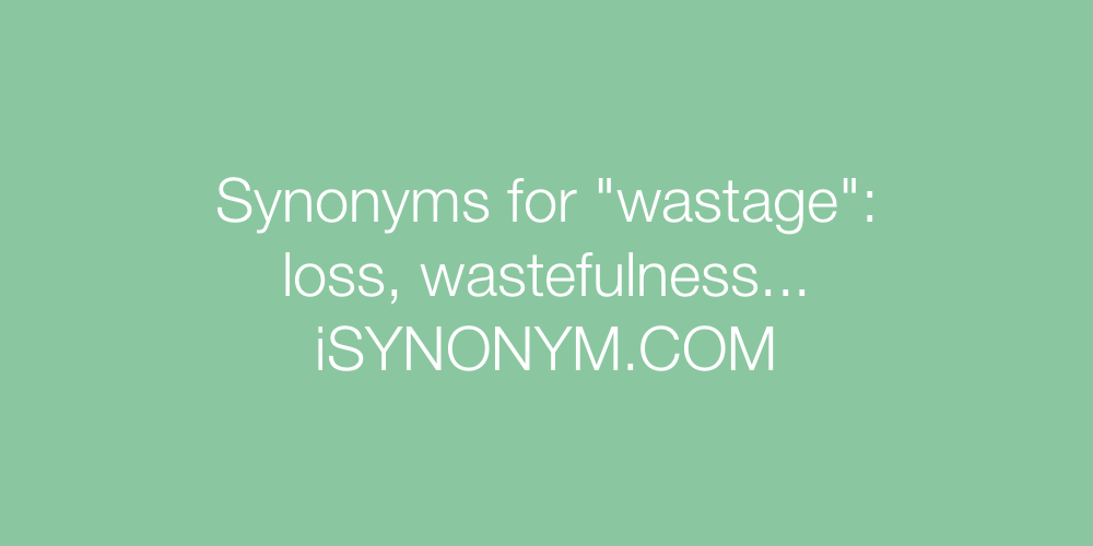 Synonyms wastage