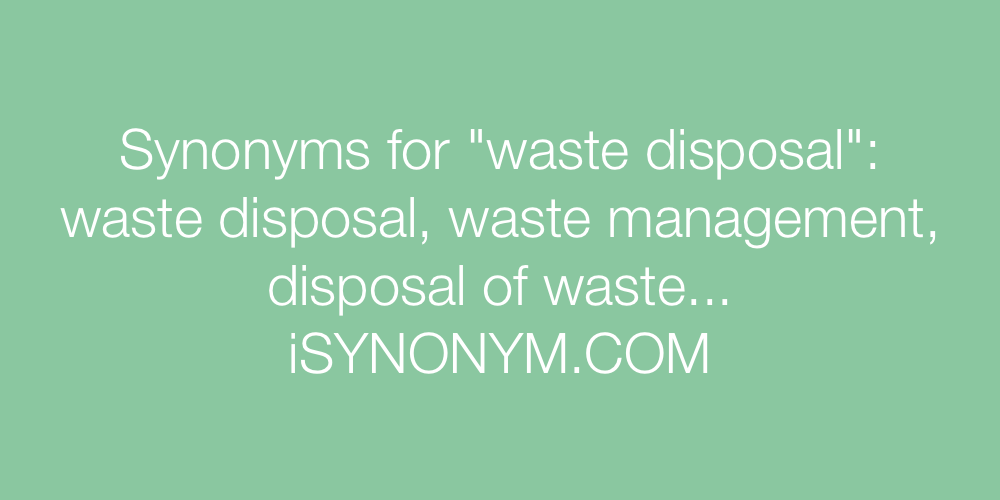 Synonyms waste disposal