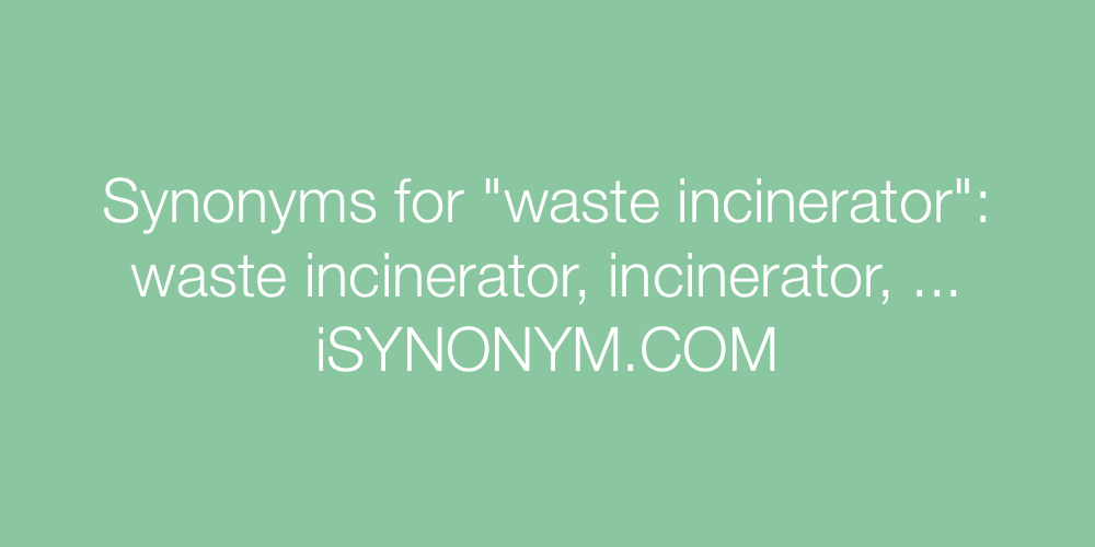 Synonyms waste incinerator