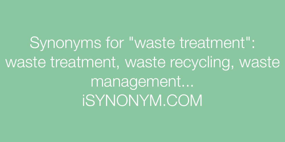 Synonyms waste treatment