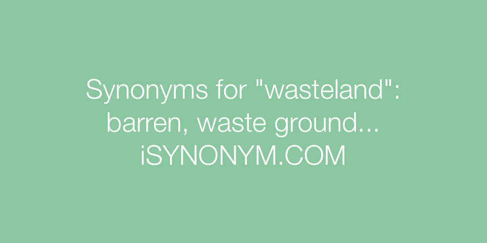Synonyms wasteland