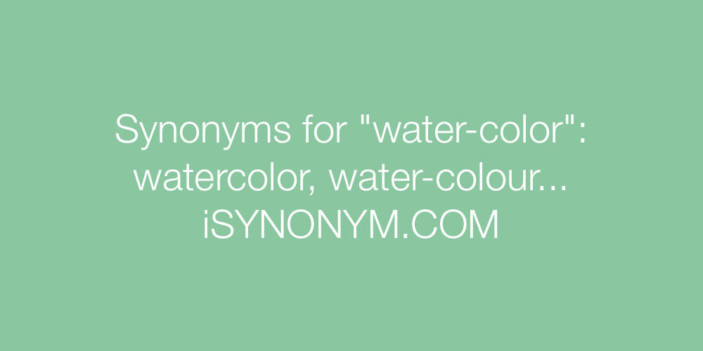Synonyms water-color