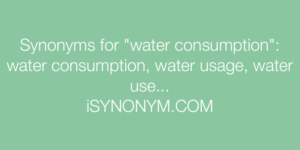 Picture Synonyms Water Consumption