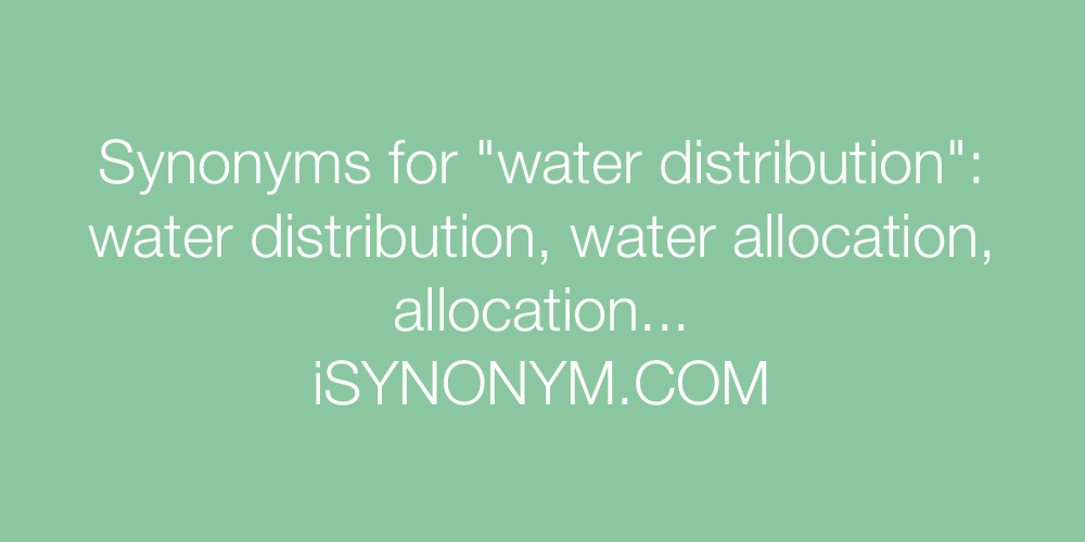 Synonyms water distribution