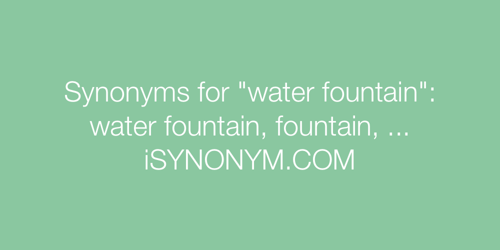Synonyms water fountain
