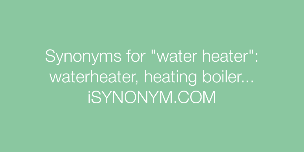 Synonyms water heater