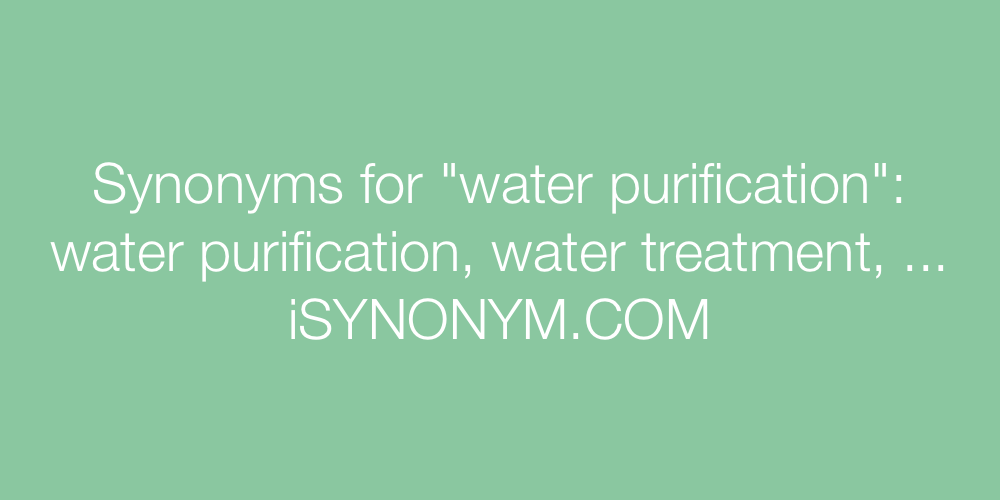 Synonyms water purification