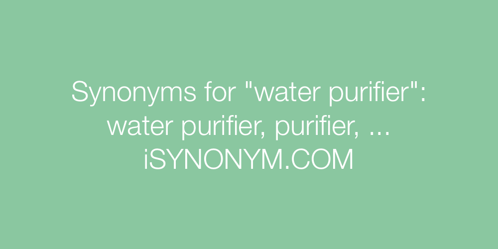 Synonyms water purifier