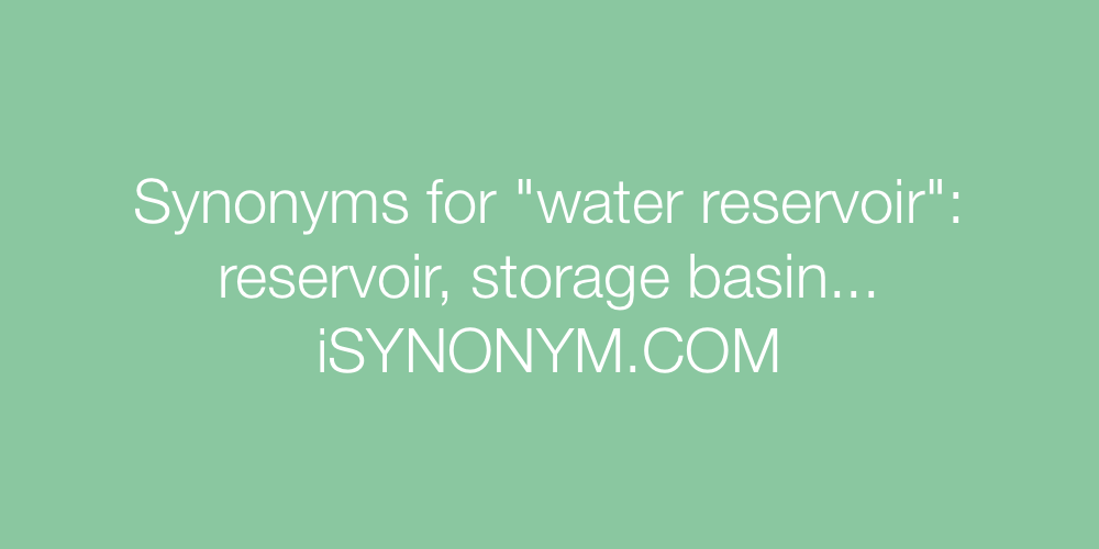 Synonyms water reservoir