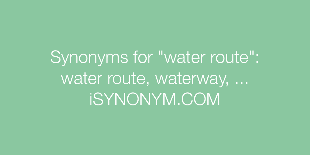 Synonyms water route