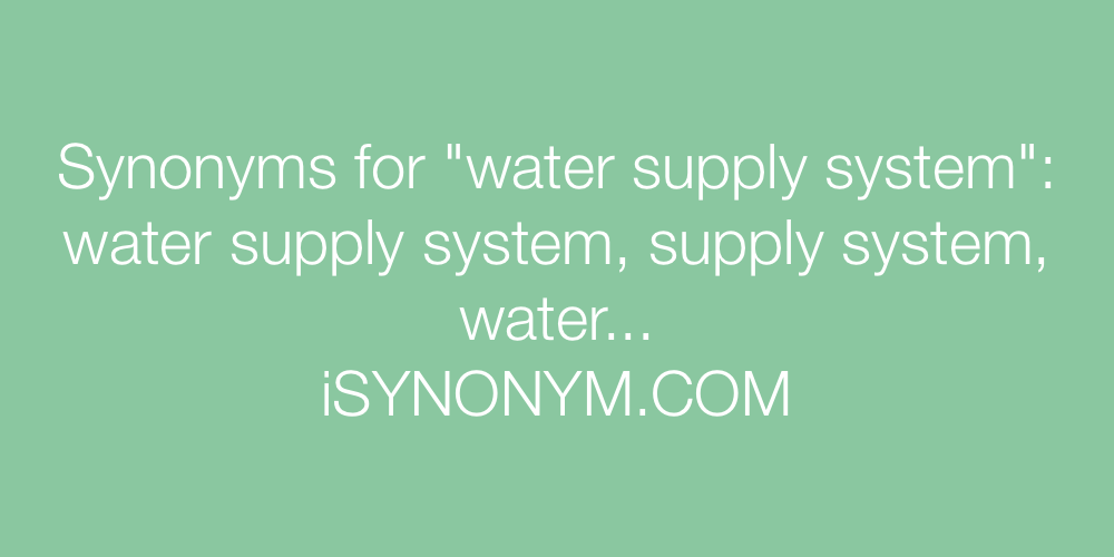 Synonyms water supply system