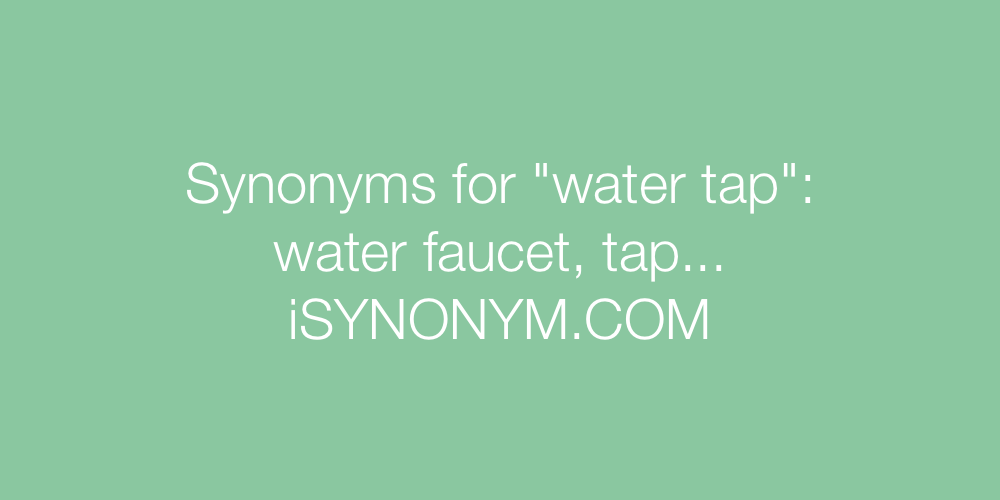 Synonyms water tap