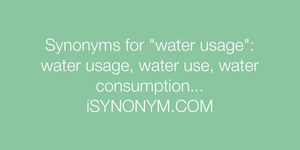 Synonyms water usage